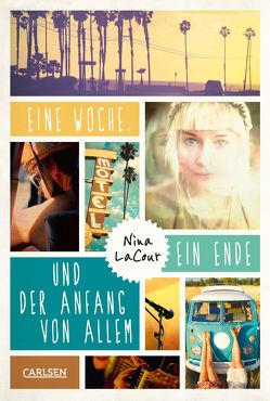 Eine Woche, ein Ende und der Anfang von allem von Jakobeit,  Brigitte, LaCour,  Nina