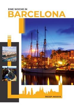 Eine Woche in Barcelona von Akkaya,  Recep