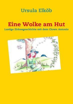 Eine Wolke am Hut von Elköb,  Ursula, Moser,  Horst