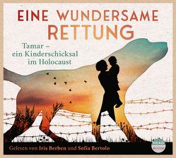 Eine wundersame Rettung von Berben,  Iris, Bertolo,  Sofia, Dasch,  Roswitha, Jünger,  Brigitte