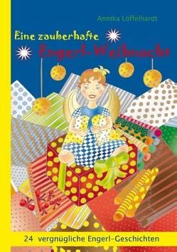 Eine zauberhafte Engerl-Weihnacht von Löffelhardt,  Annika