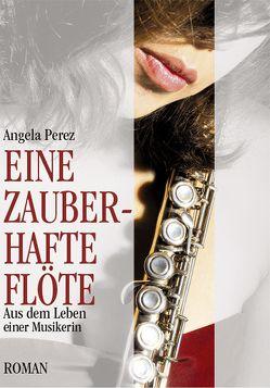 Eine zauberhafte Flöte von Perez,  Angela