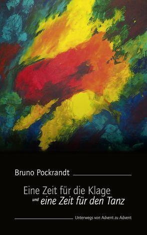 Eine Zeit für die Klage und eine Zeit für den Tanz von Dickopf,  Reiner, Pockrandt,  Bruno