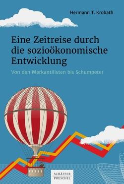 Eine Zeitreise durch die sozioökonomische Entwicklung von Krobath,  Hermann T.