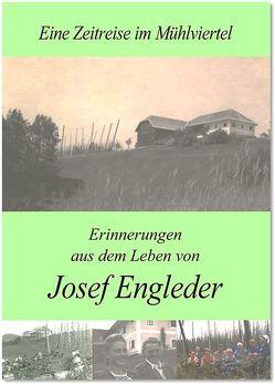 eine Zeitreise im Mühlviertel von Engleder,  Josef
