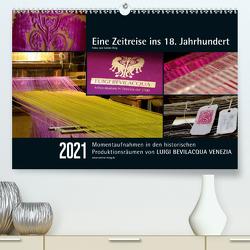 Eine Zeitreise ins 18. Jahrhundert – Luigi Bevilacqua Venezia (Premium, hochwertiger DIN A2 Wandkalender 2021, Kunstdruck in Hochglanz) von Bieg,  Sabine