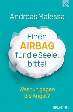 Einen Airbag für die Seele, bitte! von Malessa,  Andreas