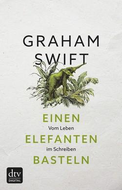 Einen Elefanten basteln von Höbel,  Susanne, Swift,  Graham