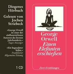 Einen Elefanten erschießen von Gasbarra,  Felix, Orwell,  George, Schmitz,  Alexander, Striebeck,  Jochen