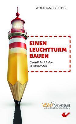 Einen Leuchtturm bauen von Reuter,  Wolfgang
