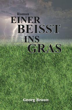 Einer beisst ins Gras von Braun,  Georg