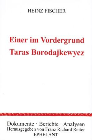 Einer im Vordergrund: Taras Borodajkewycz von Fischer,  Heinz