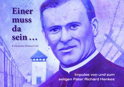 Einer muss da sein … von Holzbach SAC,  Pater Alexander