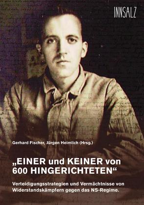 """""""EINER und KEINER von 600 HINGERICHTETEN"""" von Fischer,  Gerhard, Heimlich,  Jürgen"""
