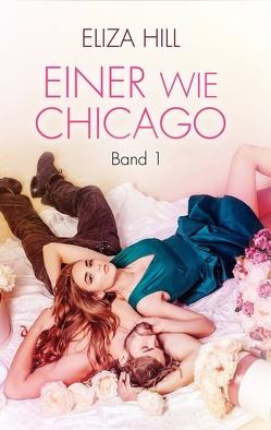 Einer wie Chicago: Band 1 von Hill,  Eliza