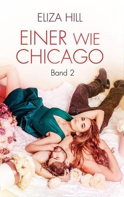 Einer wie Chicago: Band 2 von Hill,  Eliza