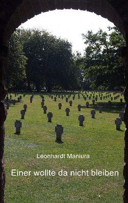 Einer wollte da nicht bleiben von Maniura,  Leonhardt, Maniura,  Michael