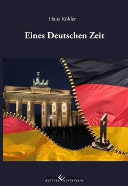 Eines Deutschen Zeit von Köhler,  Hans