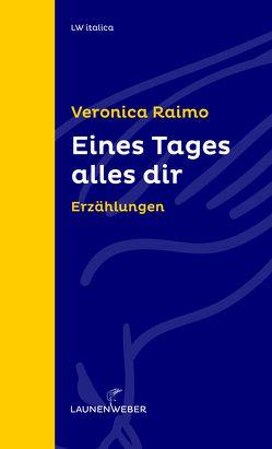Eines Tages alles dir von Raimo,  Veronica, Vetterlein,  Suse