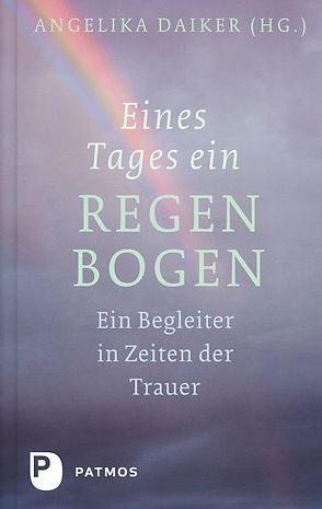 Eines Tages ein Regenbogen von Daiker,  Angelika