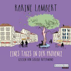 Eines Tages in der Provence von Kurbasik,  Pauline, Lambert,  Karine, Rotermund,  Sascha