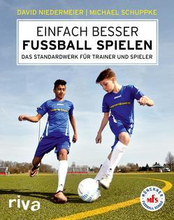 Einfach besser Fußball spielen von Niedermeier,  David, Schuppke,  Michael