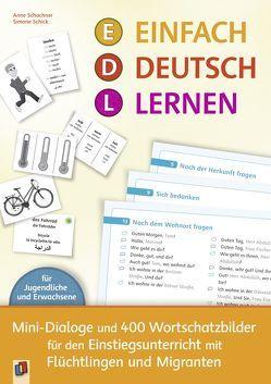 Einfach Deutsch lernen – Mini-Dialoge und 400 Wortschatzbilder für den Einstiegsunterricht mit Flüchtlingen und Migranten von Schachner,  Anne, Schick,  Simone