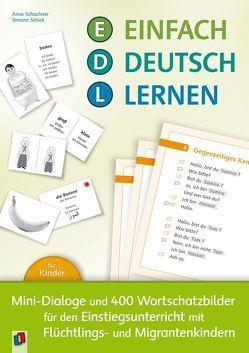 Einfach Deutsch lernen – Mini-Dialoge und 400 Wortschatzbilder für den Einstiegsunterricht mit Flüchtlings- und Migrantenkindern von Schachner,  Anne, Schick,  Simone