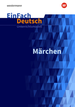 EinFach Deutsch Unterrichtsmodelle von Schwake,  Timotheus