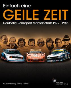 Einfach eine GEILE ZEIT – Deutsche Rennsport-Meisterschaft 1972-1985 – dritte Auflage von Büsing,  Gustav, Mahla,  Uwe, Upietz,  Tim
