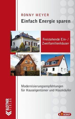 Einfach Energie sparen: Freistehende Ein- und Zweifamilienhäuser von Meyer,  Ronny