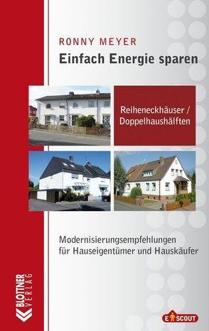 Einfach Energie sparen: Reiheneckhäuser und Doppelhaushälften von Meyer,  Ronny