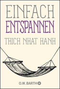 Einfach entspannen von Richard,  Ursula, Thich,  Nhat Hanh