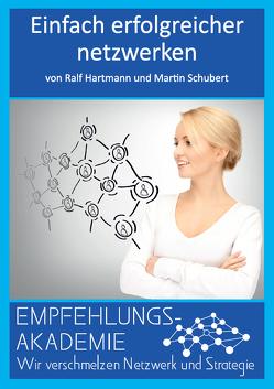 Einfach erfolgreicher netzwerken von Hartmann,  Ralf, Schubert,  Martin