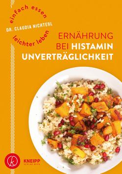 Einfach essen – leichter leben Ernährung bei Histaminunverträglichkeit von Nichterl,  Claudia