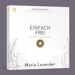 EINFACH FREI. Fantasiereise – Meditation – Visualisierung von Lavender,  Maria