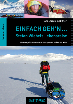 Einfach geh'n: Stefan Wiebels Lebensreise von Bittner,  Hans-Joachim