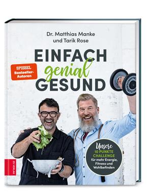 Einfach genial gesund von Manke,  Matthias, Rose,  Tarik