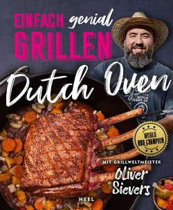 Einfach genial Grillen: Dutch Oven von Sievers,  Oliver