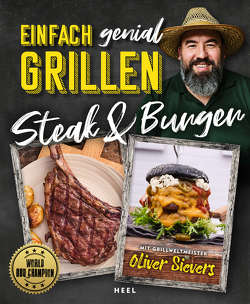 Einfach genial Grillen: Steak & Burger von Sievers,  Oliver