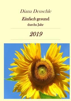 Einfach gesund durchs Jahr 2019 von Deuschle,  Diana