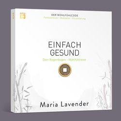EINFACH Gesund. Fantasiereise – Meditation – Visualisierung von Lavender,  Maria