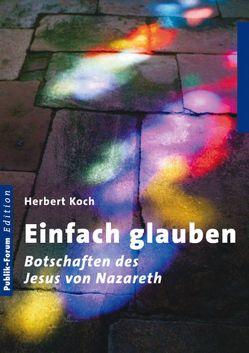 Einfach glauben von Koch,  Herbert