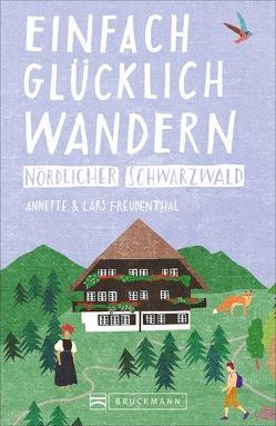 Einfach glücklich wandern nördlicher Schwarzwald von Freudenthal,  Lars und Annette