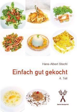 Einfach gut gekocht, 4. Teil von Stechl,  Hans-Albert