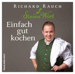 Einfach gut kochen von Rauch,  Richard