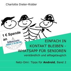 Einfach in Kontakt bleiben – WhatsApp für Senioren (Android) von Dieter-Ridder,  Charlotte
