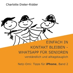 Einfach in Kontakt bleiben – WhatsApp für Senioren (iPhone) von Dieter-Ridder,  Charlotte