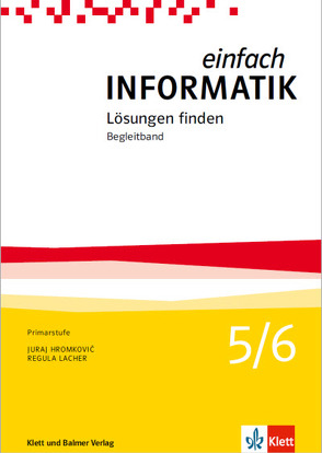 Einfach Informatik / Einfach Informatik 5/6 – Lösungen finden von Hromkovic,  Juraj, Lacher,  Regula