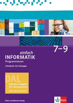 Einfach Informatik / Einfach Informatik 7 ─ 9 Programmieren von Hromkovic,  Juraj, Kohn,  Tobias